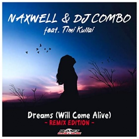 NAXWELL & DJ COMBO FEAT. TIMI KULLAI - DREAMS (WILL COME ALIVE) (REMIX EDITION)